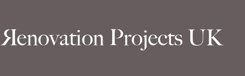 Renovation Projects UK
